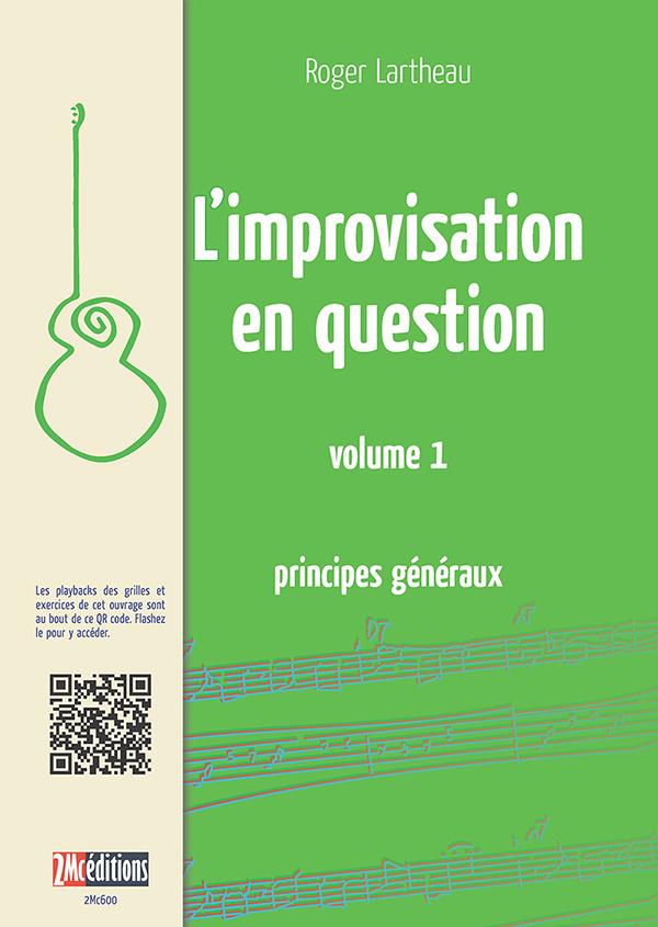 L'improvisation en question Volume 1 Principes généraux